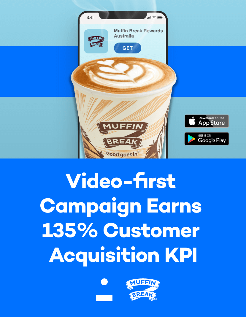Video-first Muffin Break Campaign Earns 135% Customer Acquisition KPI